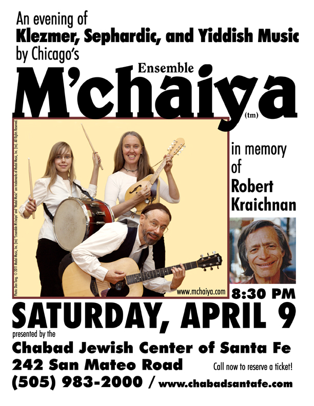 Image of Ensemble M'chaiya (tm) poster for the Santa Fe, New Mexico Chabad performance in 2011. © 2011 Modal Music, Inc. (tm) All rights reserved.